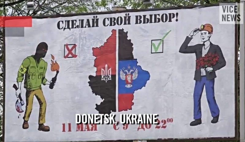 Billboard in the Donetsk Republic urging people to choose independence from Kiev.
