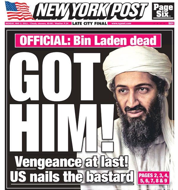 the killing of osama bin laden the facts so far not the myths  the new york post one of the filthy papers in rupert murdoch s empire led the charge its venomous jingoism