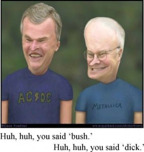 Bush & Cheney as a malignant version of bevies & Butthead. (Flickr)